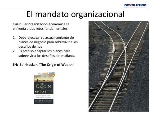 Cualquier organización económica se enfrenta a dos retos fundamentales: 1. Debe ejecutar su actual conjunto de planes de n...