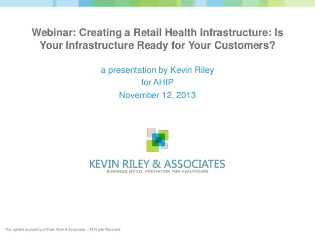 Webinar: Creating a Retail Health Infrastructure: Is Your Infrastructure Ready for Your Customers? a presentation by Kevin...