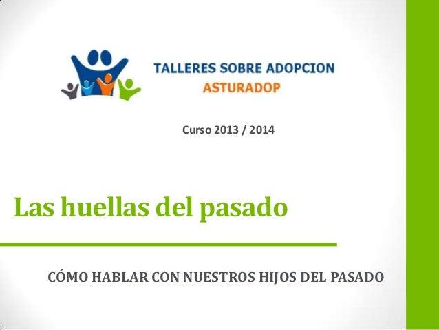 LAS HUELLAS DEL PASADO Slide 2