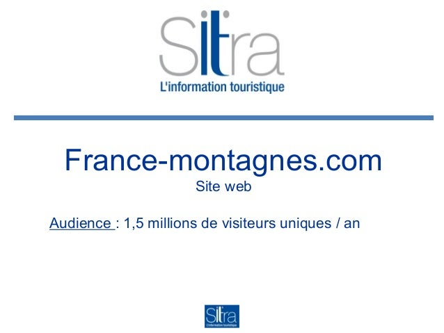 France-montagnes.com Site web Audience : 1,5 millions de visiteurs uniques / an