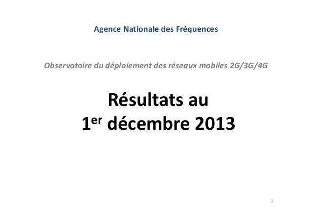 AgenceNationaledesFréquences  Observatoiredudéploiementdesréseauxmobiles2G/3G/4G  Résultatsau er décembre2013 ...