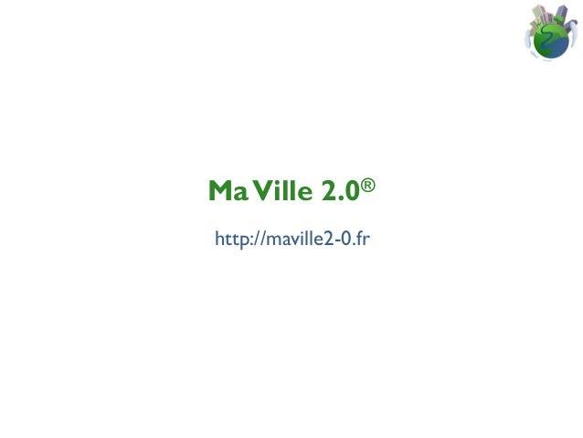 Ma Ville 2.0® http://maville2-0.fr