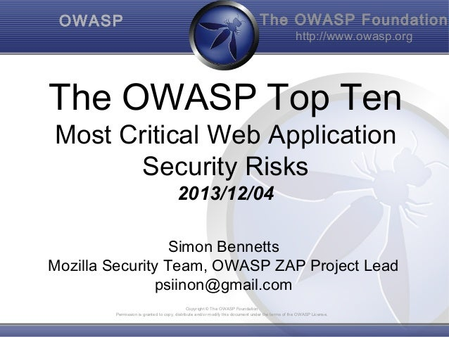 OWASP  The OWASP Foundation http://www.owasp.org  The OWASP Top Ten Most Critical Web Application Security Risks 2013/12/0...