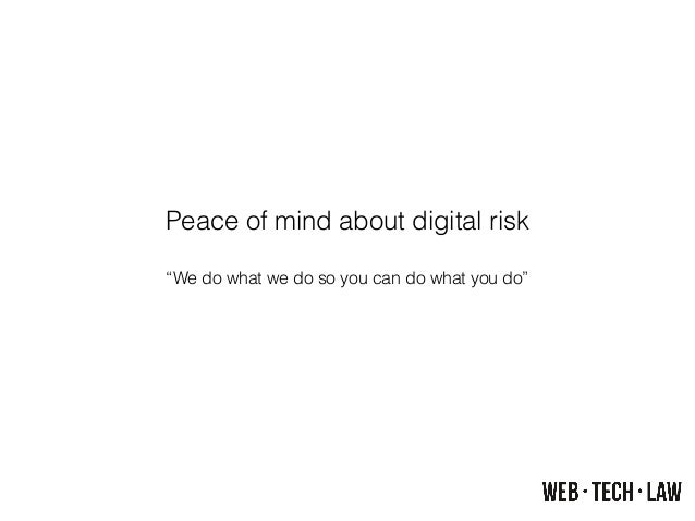 """Peace of mind about digital risk ! """"We do what we do so you can do what you do"""""""