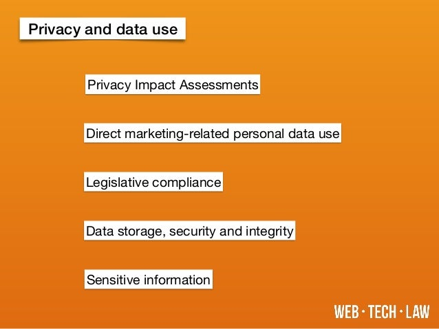 Privacy and data use Direct marketing-related personal data use Legislative compliance Data storage, security and integrit...