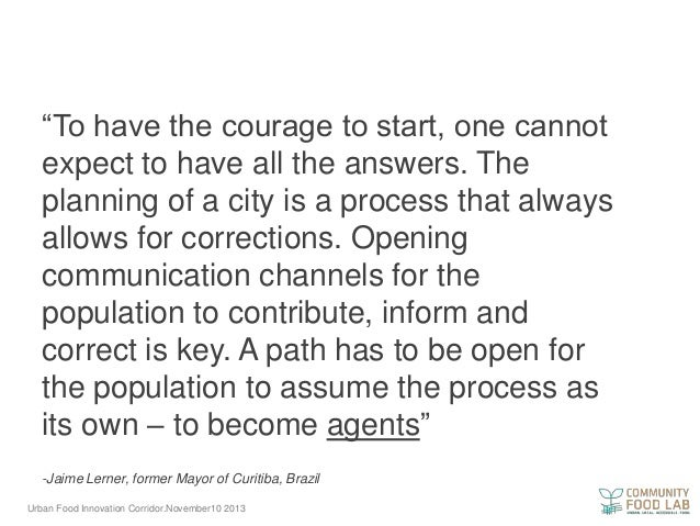 """""""To have the courage to start, one cannot expect to have all the answers. The planning of a city is a process that always ..."""