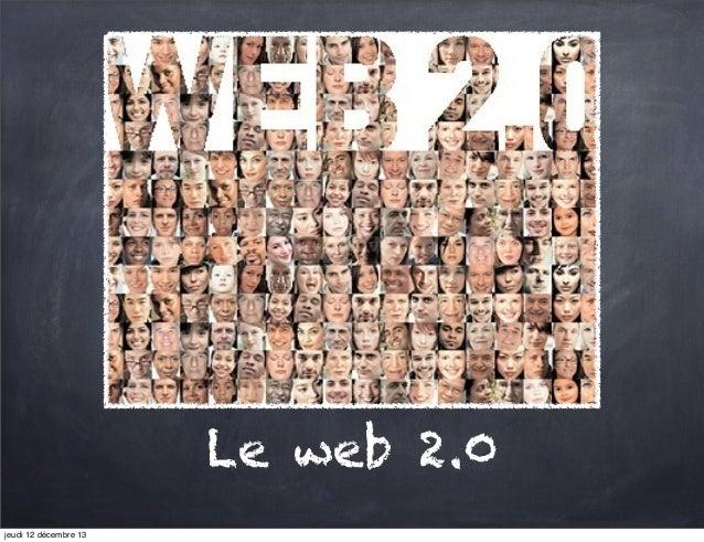 Le web 2.0 jeudi 12 décembre 13