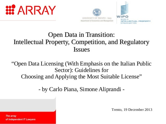 """Open Data in Transition: Intellectual Property, Competition, and Regulatory Issues """"Open Data Licensing (With Emphasis on ..."""