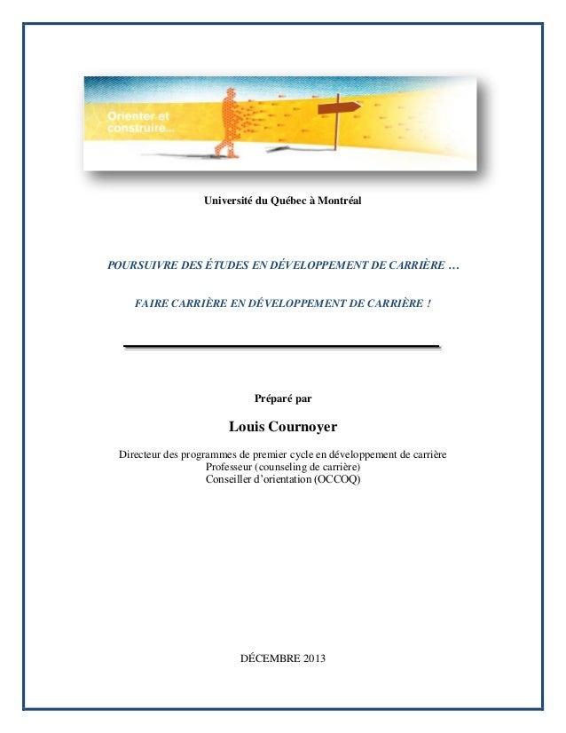 Université du Québec à Montréal  POURSUIVRE DES ÉTUDES EN DÉVELOPPEMENT DE CARRIÈRE …  FAIRE CARRIÈRE EN DÉVELOPPEMENT DE ...