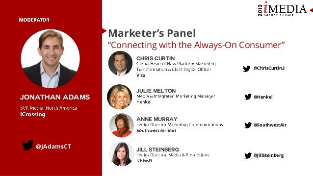 "Marketer's Panel  ""Connecting with the Always-On Consumer"" Chris curtin @ChrisCurtin3  Julie melton  Jonathan adams Anne m..."