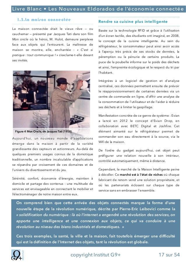 ;  Livre Blanc • Les Nouveaux Eldorados de l'économie connectée 1.3.La maison connectée La maison connectée était le vieux...