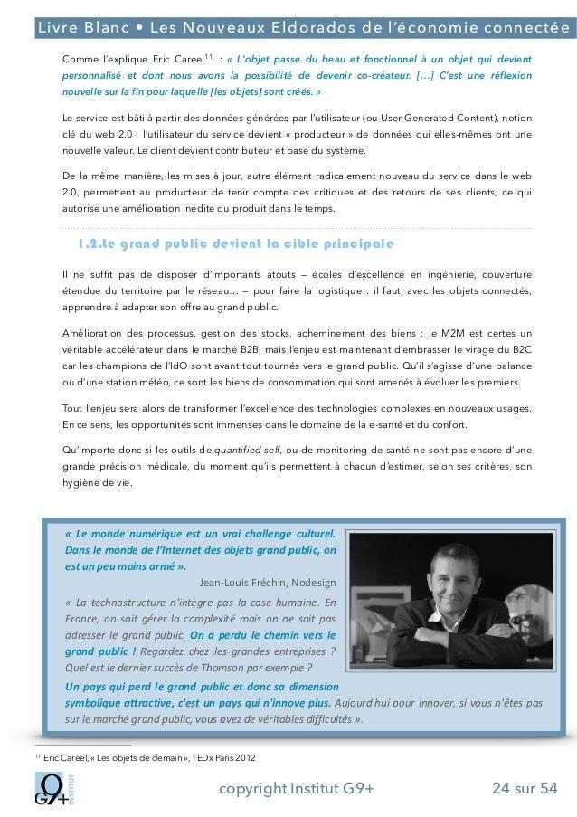 ;  Livre Blanc • Les Nouveaux Eldorados de l'économie connectée Comme l'explique Eric Careel11 : « L'objet passe du beau ...