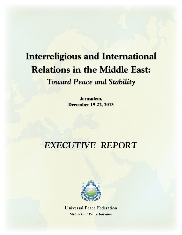 Universal Peace Federation Middle East Peace Initiative Interreligious and International Relations in the Middle East: Tow...