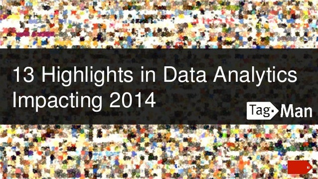13 Highlights in Data Analytics Impacting 2014
