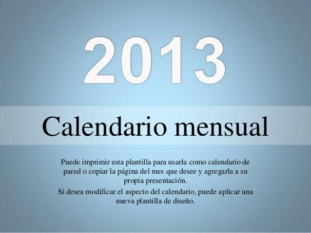 Calendario mensual  Puede imprimir esta plantilla para usarla como calendario de   pared o copiar la página del mes que de...