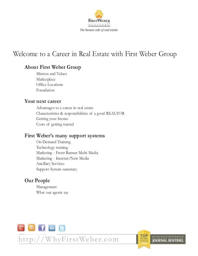 http://WhyFirstWeber.com Welcome to a Career in Real Estate with First Weber Group About First Weber Group Mission and Val...