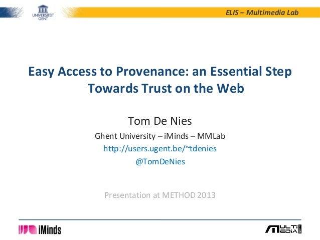 ELIS – Multimedia Lab Tom De Nies Ghent University – iMinds – MMLab http://users.ugent.be/~tdenies @TomDeNies Easy Access ...