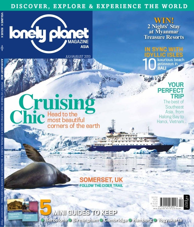 VOLume4ISSUE4 Discover, Explore & Experience The World JULY/AUGUST 2013 ASIA SGD 7.50 RM 15 NT 270 Rp 75.000 THB 195 MCI (...