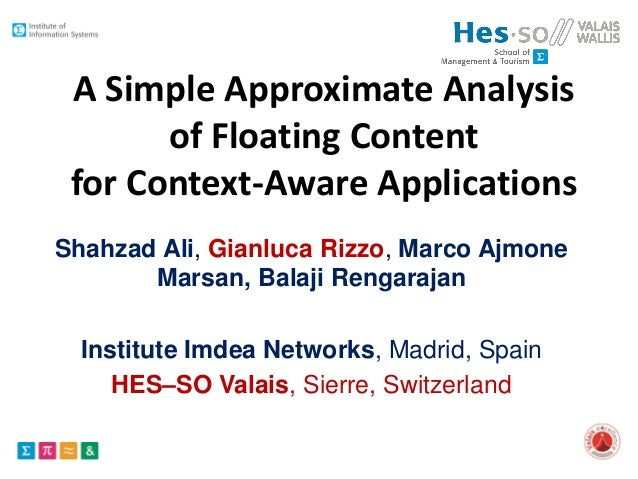 A Simple Approximate Analysis of Floating Content for Context-Aware Applications Shahzad Ali, Gianluca Rizzo, Marco Ajmone...