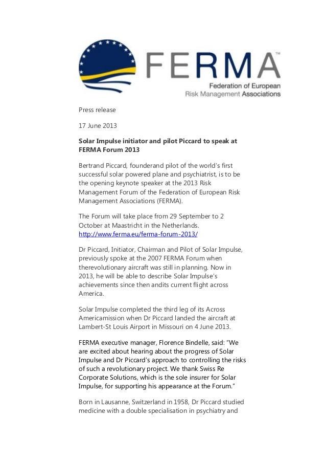 Press release 17 June 2013 Solar Impulse initiator and pilot Piccard to speak at FERMA Forum 2013 Bertrand Piccard, founde...