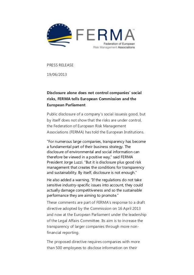 PRESS RELEASE 19/06/2013 Disclosure alone does not control companies' social risks, FERMA tells European Commission and th...