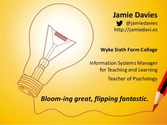 Jamie Davies @jamiedavies http://jamiedavi.es Wyke Sixth Form College Information Systems Manager for Teaching and Learnin...