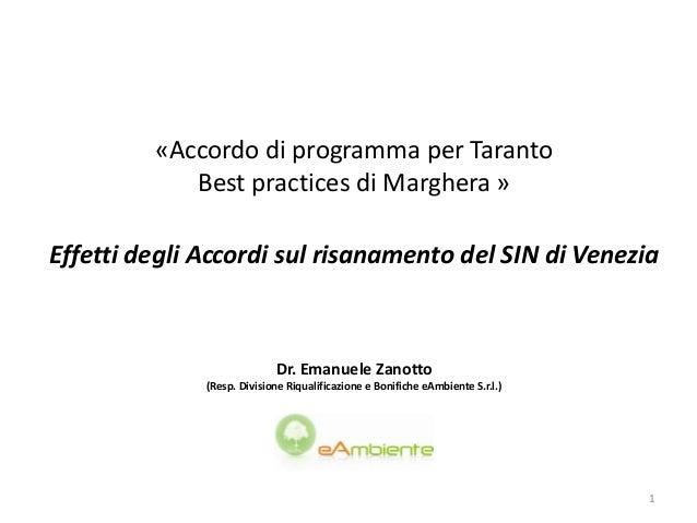 «Accordo di programma per Taranto Best practices di Marghera » Dr. Emanuele Zanotto (Resp. Divisione Riqualificazione e Bo...