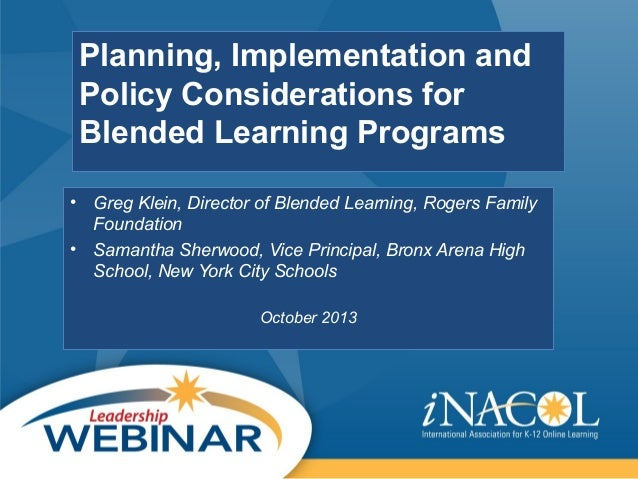 Planning, Implementation and Policy Considerations for Blended Learning Programs • Greg Klein, Director of Blended Learnin...
