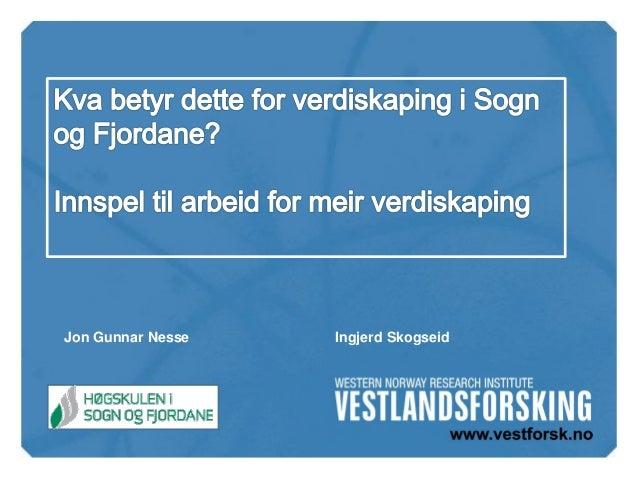 Jon Gunnar Nesse  Ingjerd Skogseid