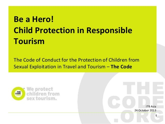 Be a Hero! Child Protection in Responsible Tourism The Code of Conduct for the Protection of Children from Sexual Exploita...