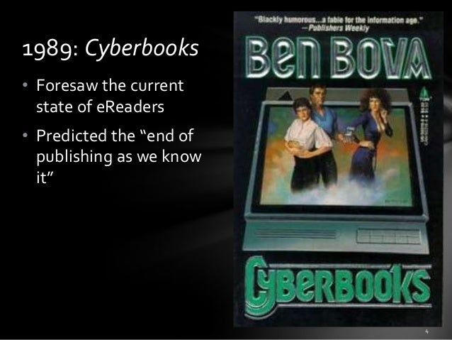 """1989: Cyberbooks • Foresaw the current state of eReaders • Predicted the """"end of publishing as we know it"""""""