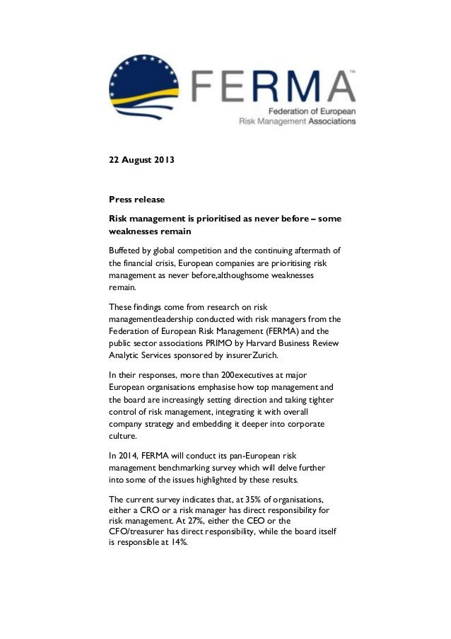22 August 2013  Press release Risk management is prioritised as never before – some weaknesses remain Buffeted by global c...