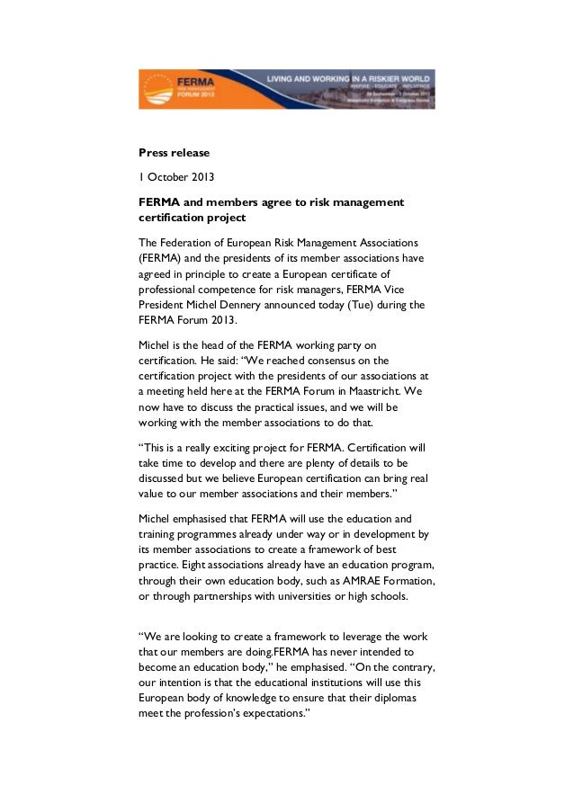 Press release 1 October 2013 FERMA and members agree to risk management certification project The Federation of European R...