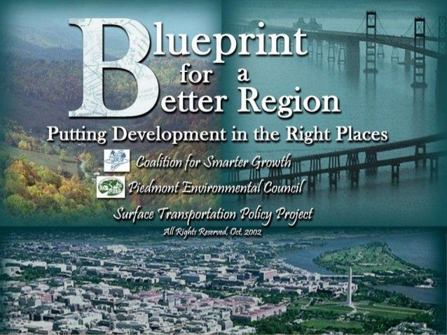 Blueprint for a Better Region Putting Development In The Right Places  Coalition for Smarter Growth, Piedmont Environmenta...