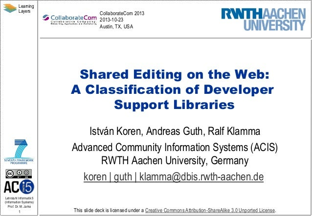Learning Layers  CollaborateCom 2013 2013-10-23 Austin, TX, USA  Shared Editing on the Web: A Classification of Developer ...