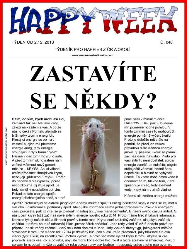 TÝDEN OD 2.12. 2013  Č. 046 TÝDENÍK PRO HAPPIES Z ČR A OKOLÍ  www.akademiestesti.webs.com  www.akademiestesti.webs.com  S ...