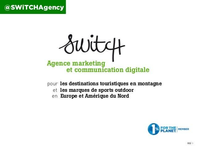 @SWiTCHAgency  Agence marketing et communication digitale pour les destinations touristiques en montagne et les marques de...