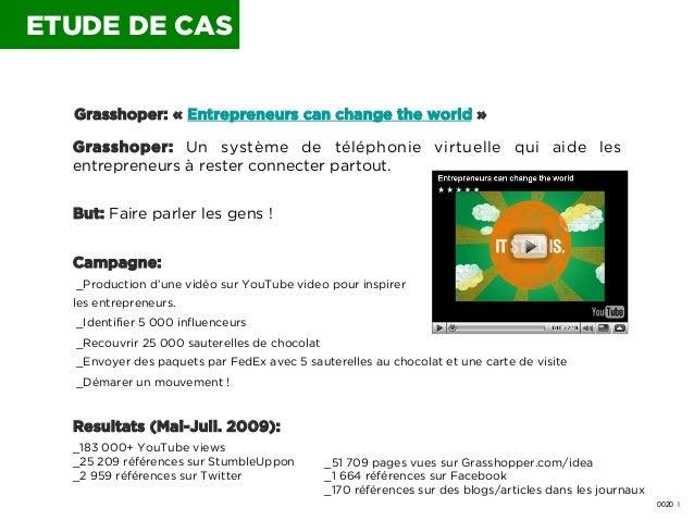 ETUDE DE CAS Grasshoper: « Entrepreneurs can change the world» Grasshoper: Un système de téléphonie virtuelle qui aide le...