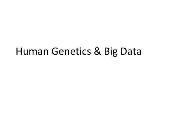 Human Genetics & Big Data