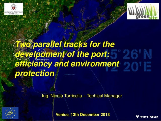 Two parallel tracks for the develpoment of the port: efficiency and environment protection Ing. Nicola Torricella – Techic...