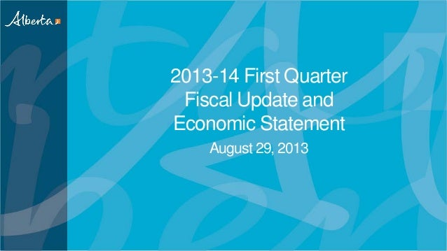2013-14 First Quarter Fiscal Update and Economic Statement August 29, 2013