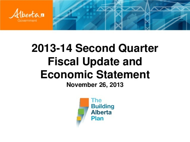 2013-14 Second Quarter Fiscal Update and Economic Statement November 26, 2013