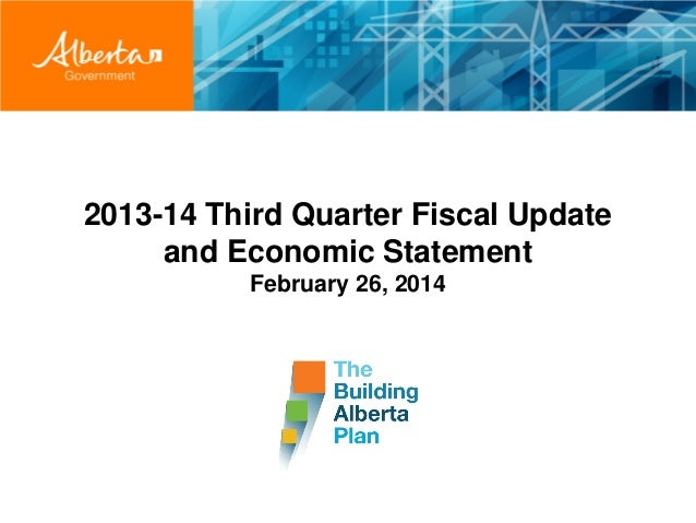 2013-14 Third Quarter Fiscal Update and Economic Statement February 26, 2014