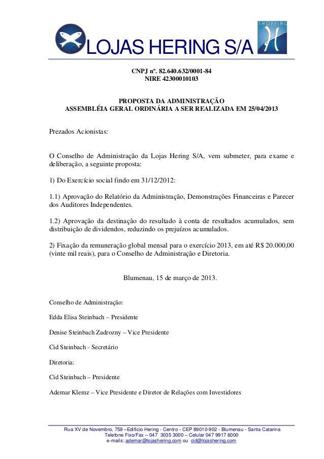 LOJAS HERING S/A Rua XV de Novembro, 759 –Edifício Hering - Centro - CEP 89010-902 - Blumenau - Santa Catarina Telefone Fi...