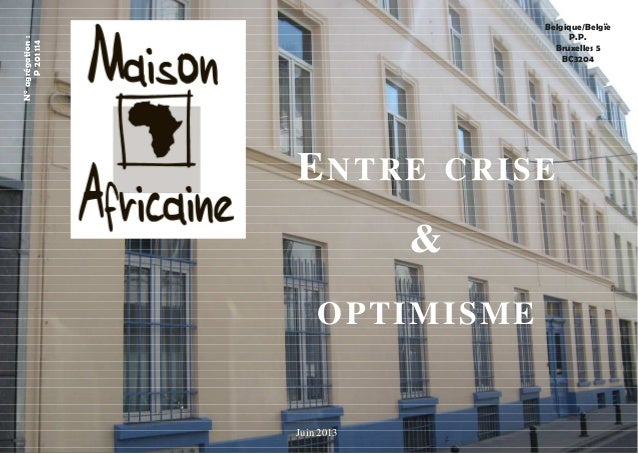 Belgique/Belgïe  P.P.  Bruxelles 5  BC3204  N° agrégation :  P 201 114  ENTRE CRISE  &  OPTIMISME  Juin 2013