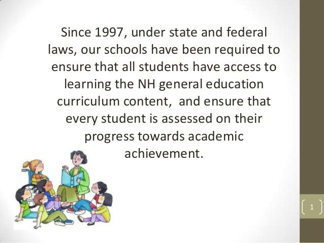 Since 1997, under state and federal laws, our schools have been required to ensure that all students have access to learni...