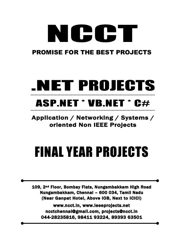 NCCT Smarter way to do your Projects 044-2823 5816 98411 93224, 89393 63501 ncctchennai@gmail.com DOTNET PROJECTS, IEEE 20...