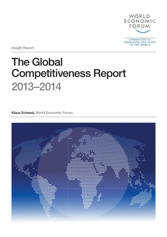 Insight Report Klaus Schwab, World Economic Forum The Global Competitiveness Report 2013–2014