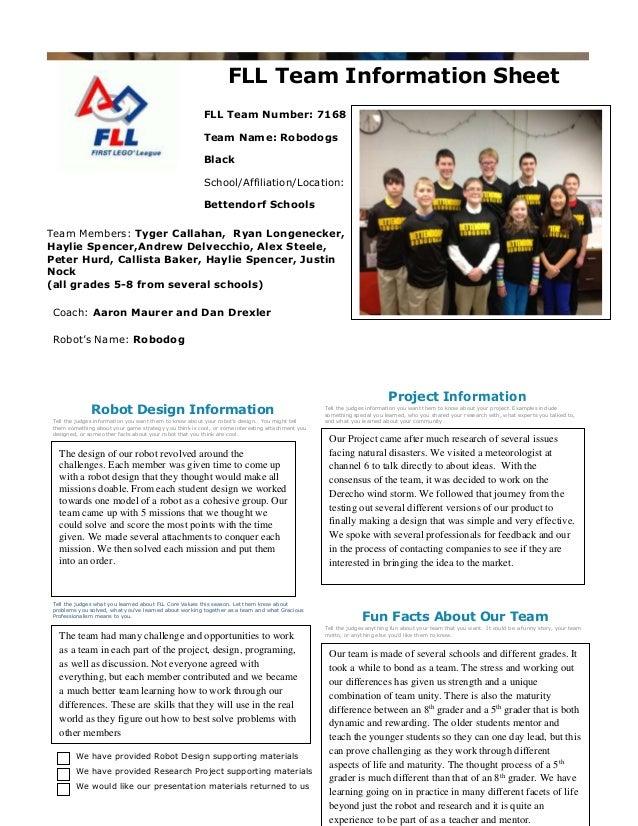 FLL Team Information Sheet FLL Team Number: 7168 Team Name: Robodogs Black School/Affiliation/Location: Bettendorf Schools...