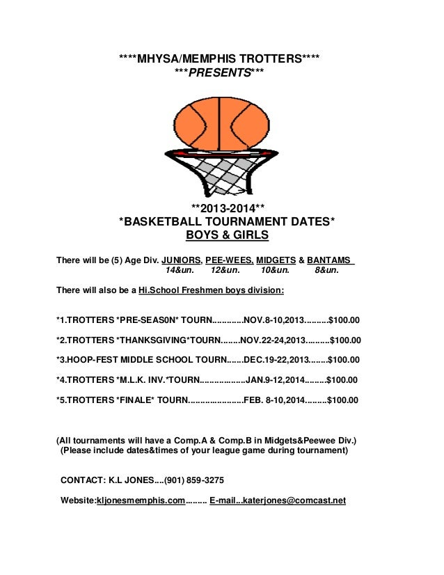 ****MHYSA/MEMPHIS TROTTERS**** ***PRESENTS*** **2013-2014** *BASKETBALL TOURNAMENT DATES* BOYS & GIRLS There will be (5) A...